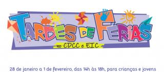 Elas estão chegando: Tardes de férias no EIC e CDCC